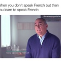 now speaking french