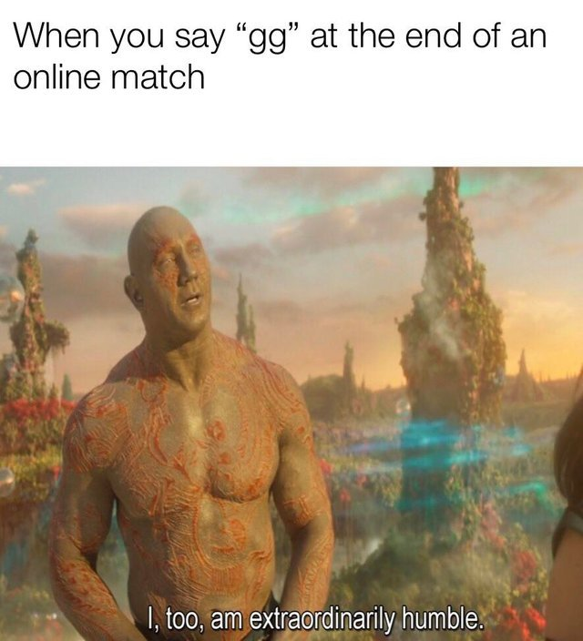 When you say gg at the end of an online match - meme