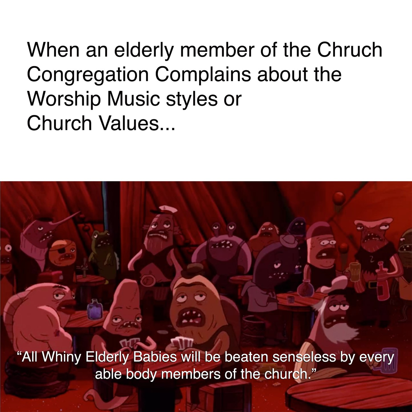 Worship music styles and church values elderly complaints - meme