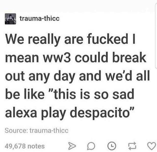 Alexa play despacito - meme