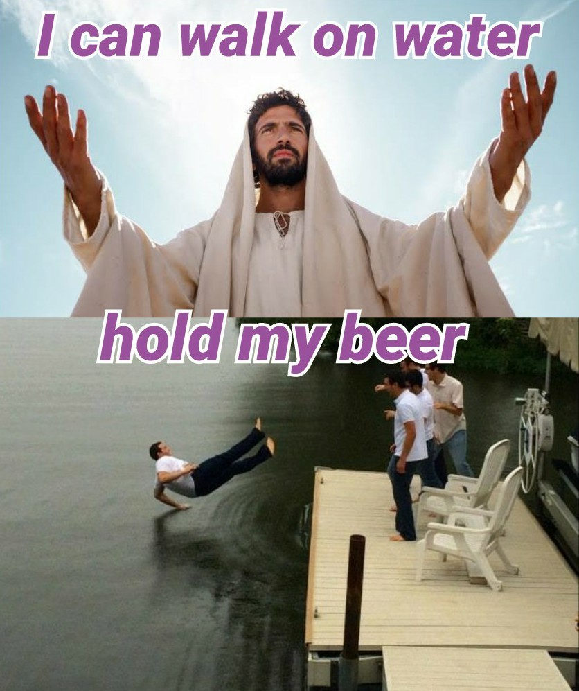 Hold my beer - meme