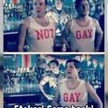 Not gay ........ gay