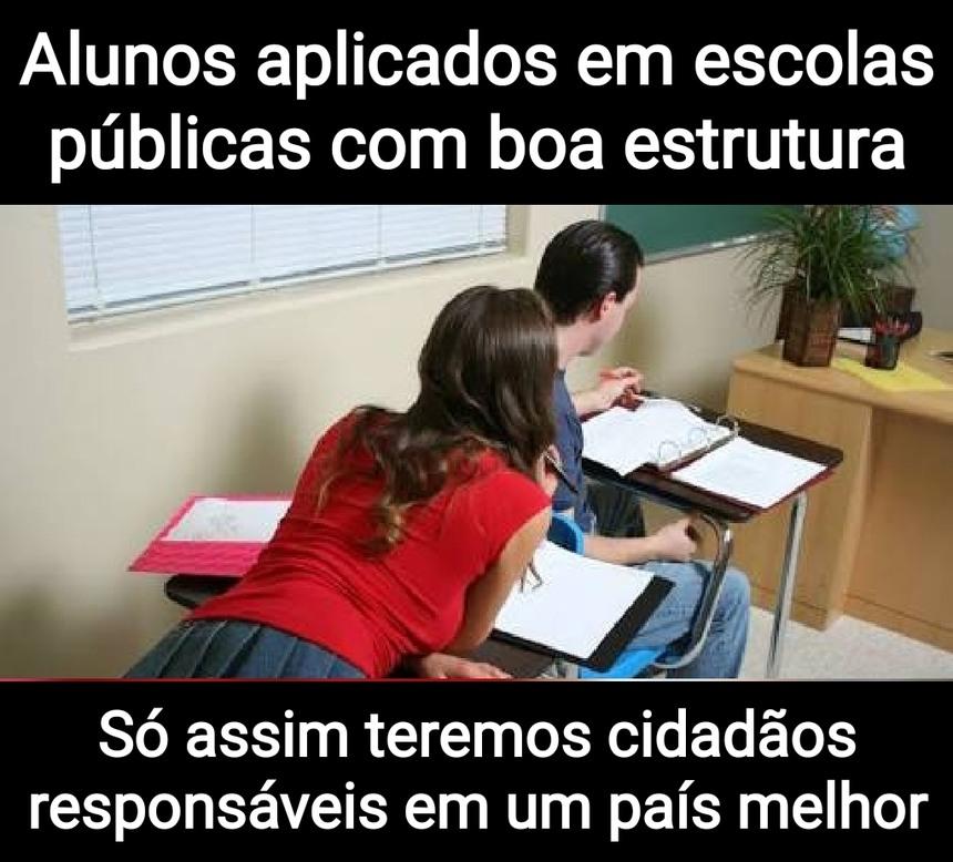 Educação é a base de tudo para um país melhor - meme