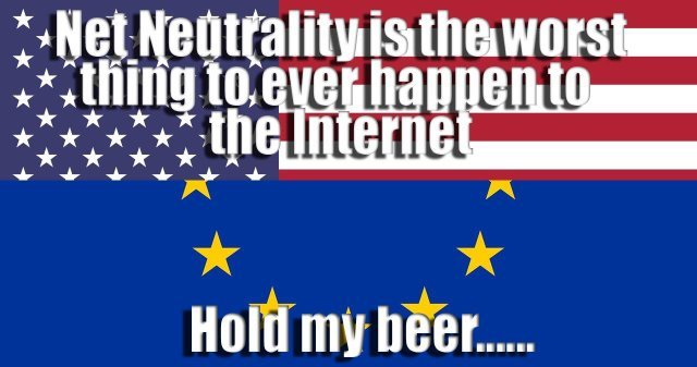 USA net neutrality vs Europe Copyright Law - meme