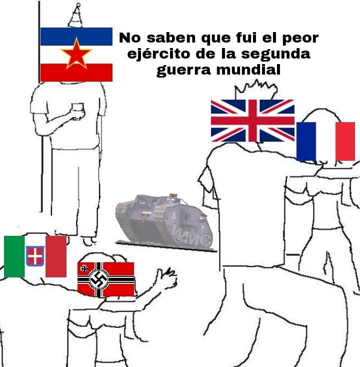 Siempre joden que Italia y Francia fueron una Mierda cundo Yugoslavia fue peor - meme