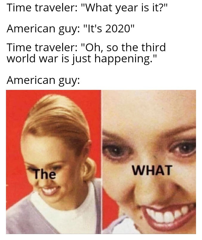 Didn't know the next world war is sooner than we thought - meme