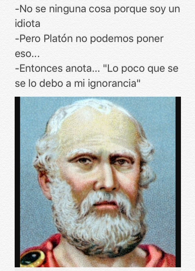 ese Platón......                     moderar - meme