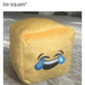 """When some says """"be there or be square"""""""