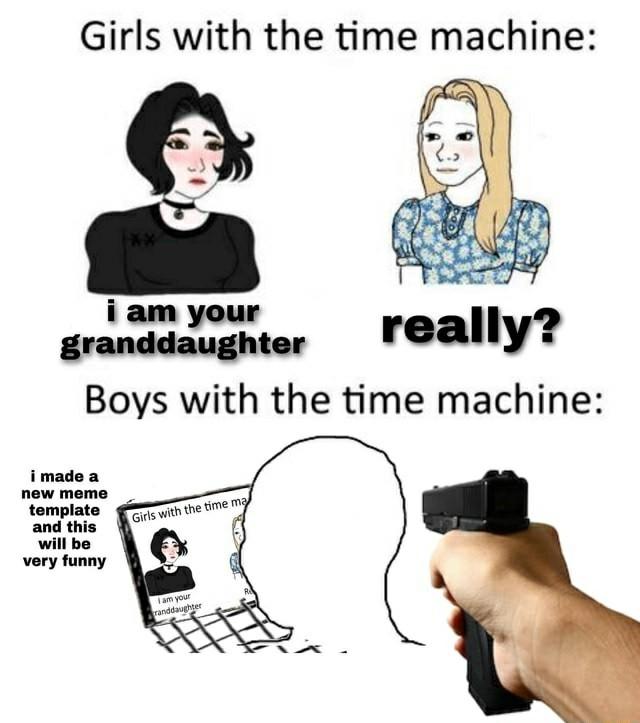 Brb creating a time machine - meme