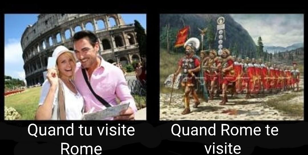 ROME C'EST LA CIVILISATION, ROME C'EST LA PUISSANCE, C'EST L'ANCRE ET ENSEMBLE NOUS SOMME ROME - meme