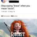 Stop saying brave when you mean racist