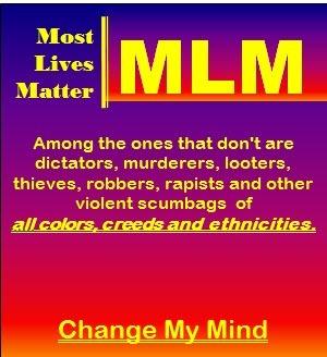MLM - Most Lives Matter - meme