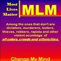 MLM - Most Lives Matter