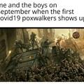 Moi et les gars quand, en septembre, les premiers zombies du Covid19 apparaîtront.