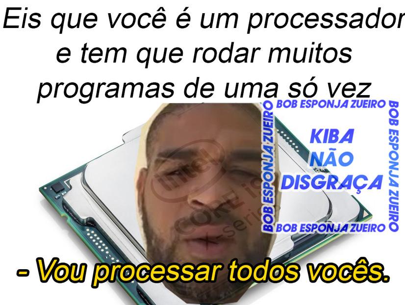Adriano Processador - meme
