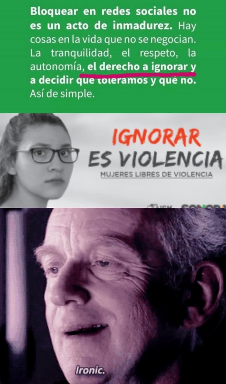 Original, la imagen verde la subio una amiga a instagram y le dije, ¿no que ignorar es violencia? - meme