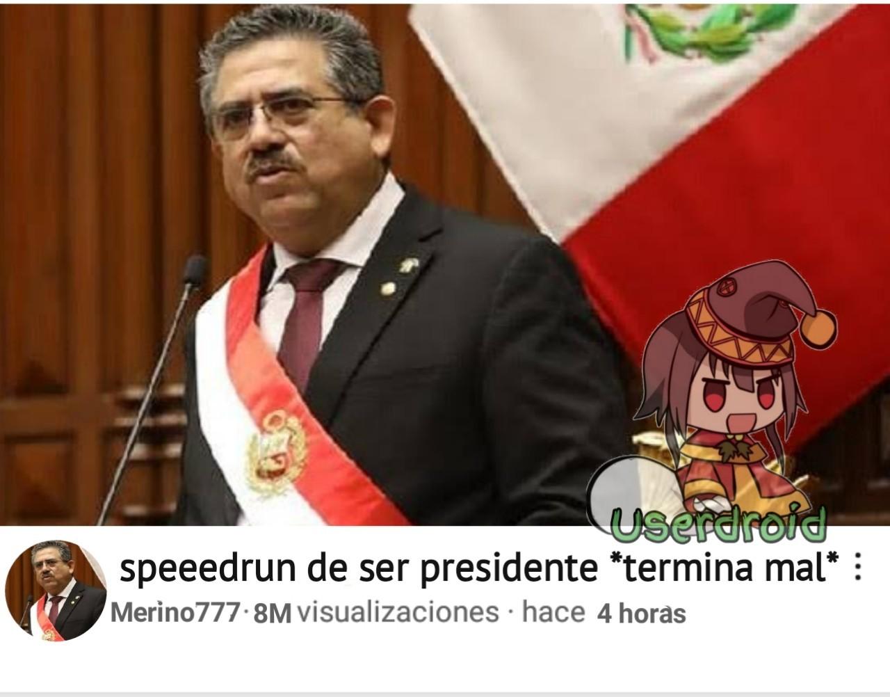 Contexto: Merino fue el nuevo presidente del Perú y se lo funaron, sólo duró 6 días siendo presidente, un nuevo récord - meme
