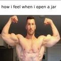 how i feel when i open a jar