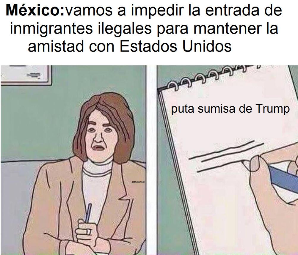 en serio, mexico se convirtio en el perro obediente de estados unidos, no debemos separarnos latinoamerica, unida seremos fuertes, si nos separamos siempre seremos debiles - meme