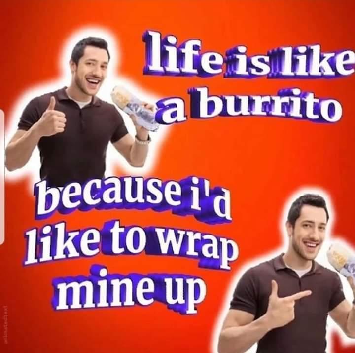 This burrito is expired - meme