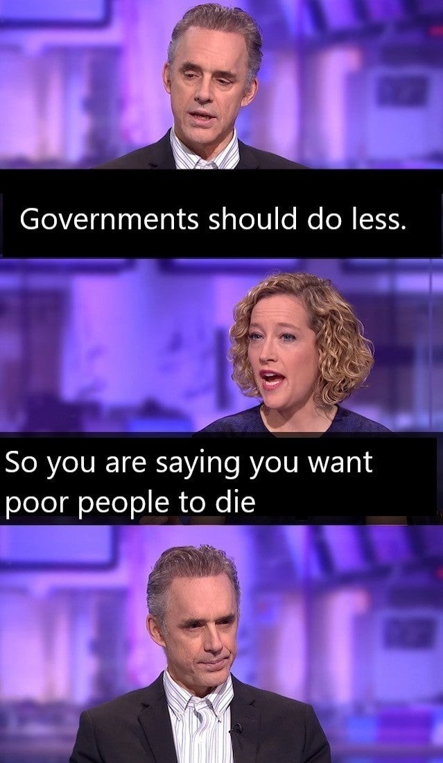 When someone says that the government should have less control over people's lives. - meme