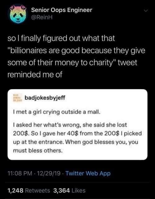 """billionaires are good""  - meme"