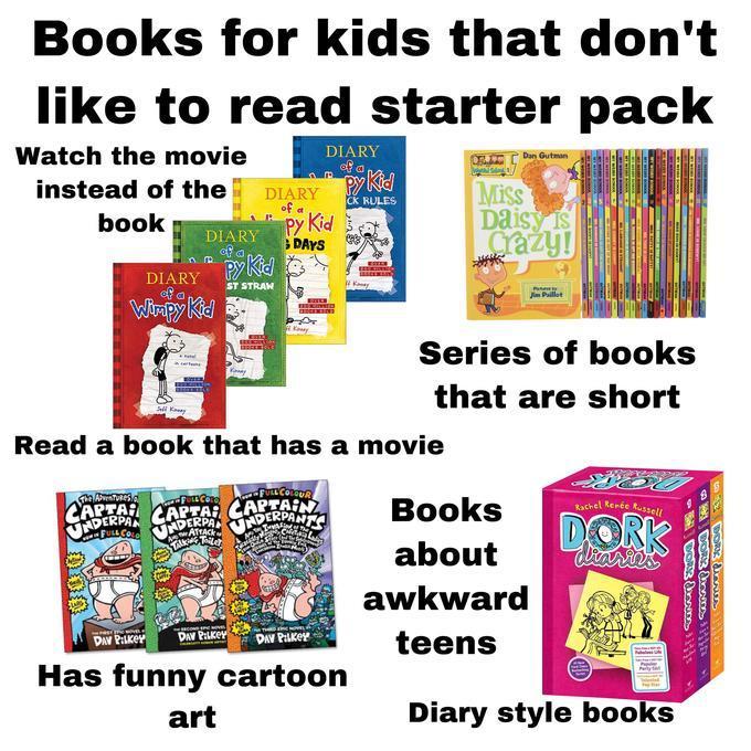 Books for kids that don't like to read starter pack - meme