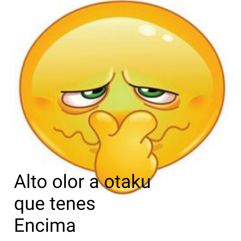 Alto olor a otako que tenes encima - meme