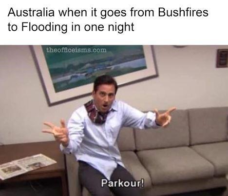 Australia when it goes from Bushfires to flooding in one night - meme