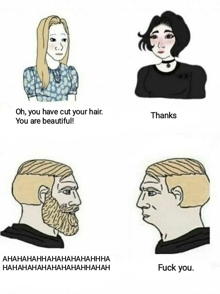 You cut your hair, you are beautiful! - meme