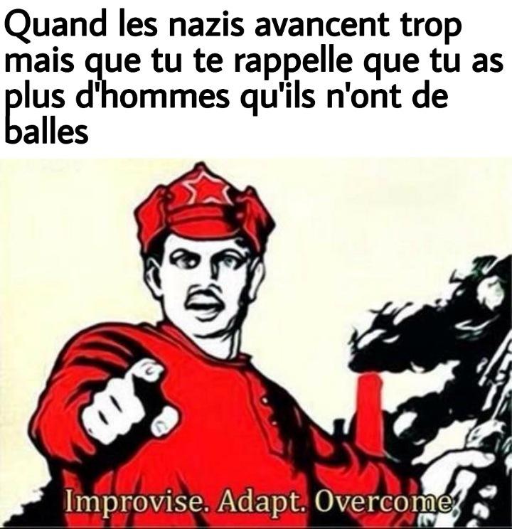 Improvise, adapt, trop d'hommes - meme