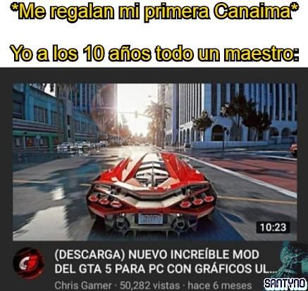 Las canaimas son las PCs del gobierno Venezolano solo que estas en vez de ayudar a los estudiantes a mejorar sus estudios, para lo que sirven realmente es para jugar GTA SA en mitad de la clase junto a un internet CanTv - meme