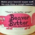 Nobody likes a rough beaver