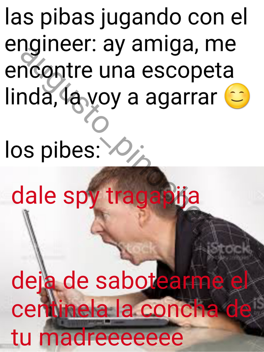 LA PUTA QUE TE PARIO SPY GAMING ME CAGO EN TODOS LOS MUERTOS DE TODO TU ARBOL GENEANALOGICO - meme