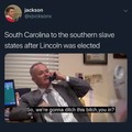 *South Carolina has left the union*