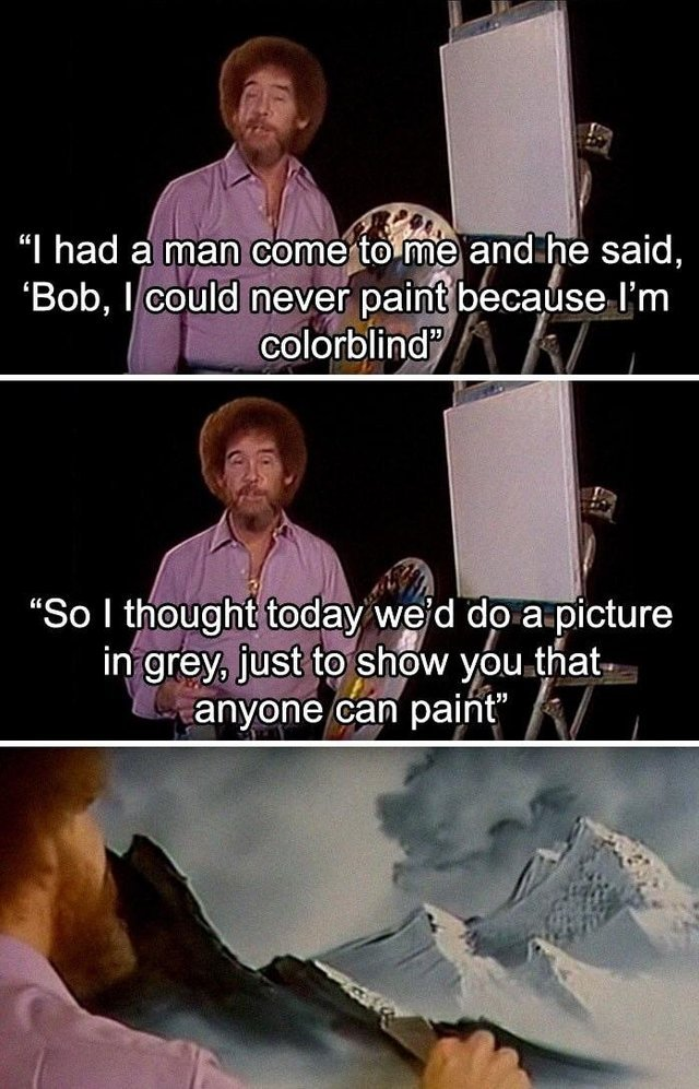 A picture in grey to show that anyone can paint - meme