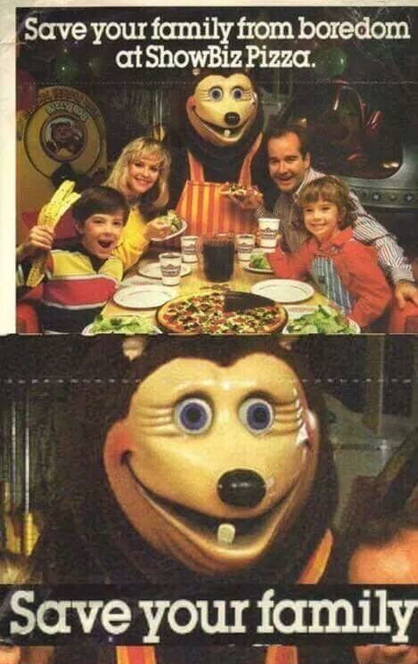 Memes Showbiz pizza was better than Chuck E Cheese…change my mind