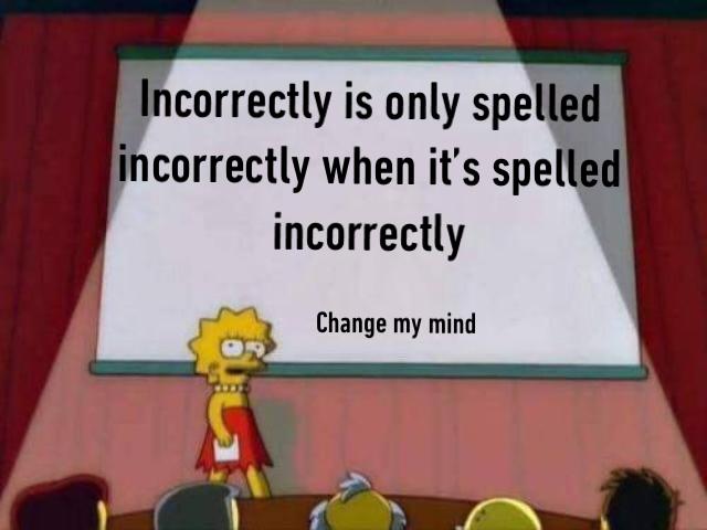 Incorrectly - meme