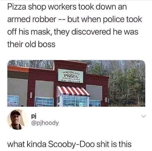 Pizza shop workers take down an armed robber, then they discover he was their old boss - meme