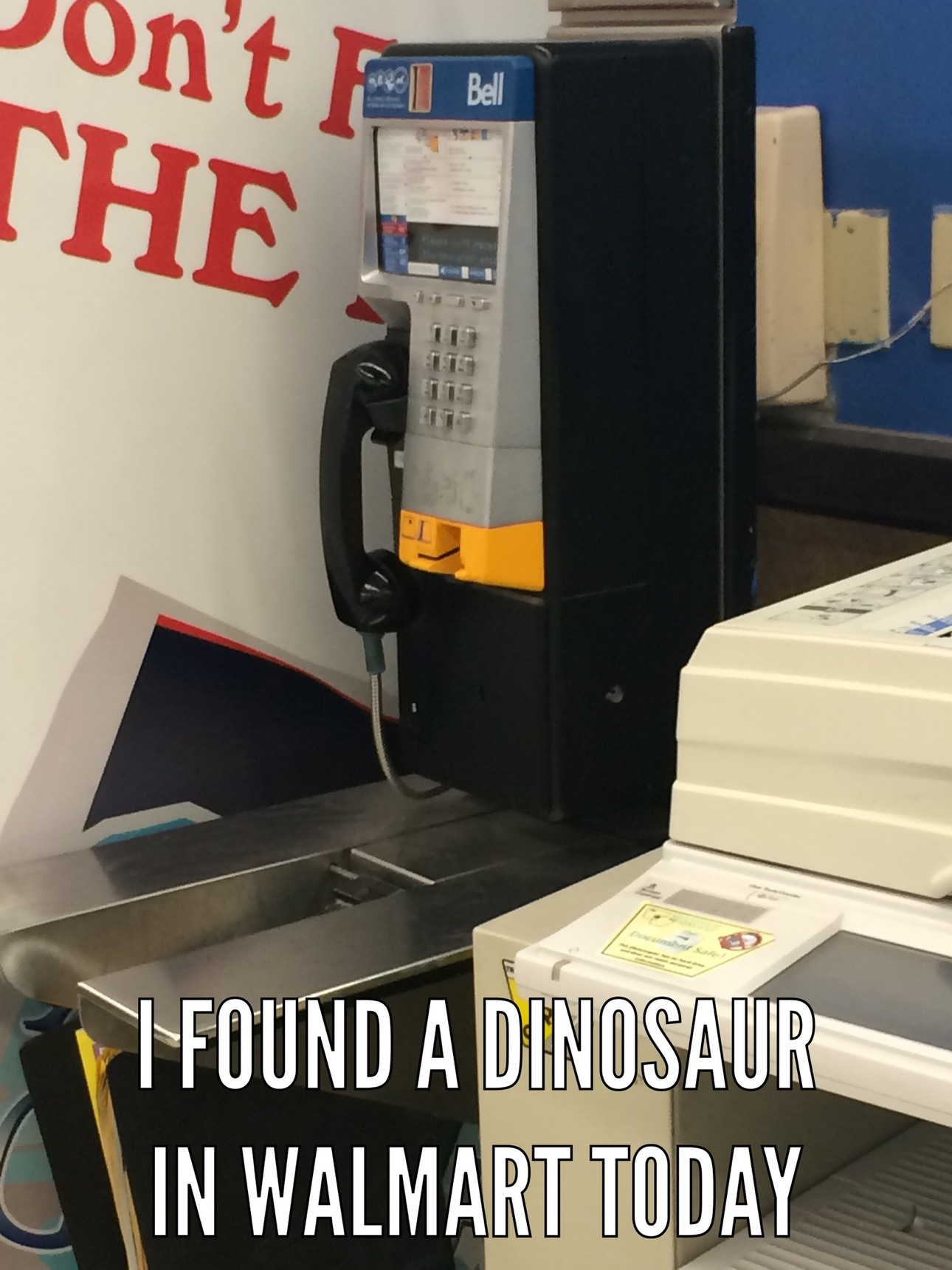 payphones are ancient these days - meme