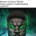 green motherfukin lantern bitch