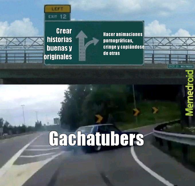 Putos gachatubers de los cojones - meme