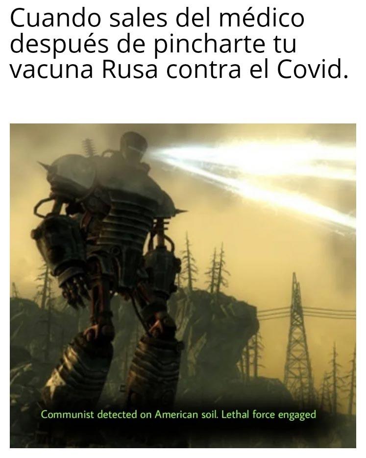 Seguro que es una buena vacuna, como todo lo que se hace en Rusia - meme