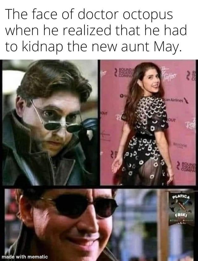 The face of doctor octopus when he realized that he had to kidnap the new aunt May - meme