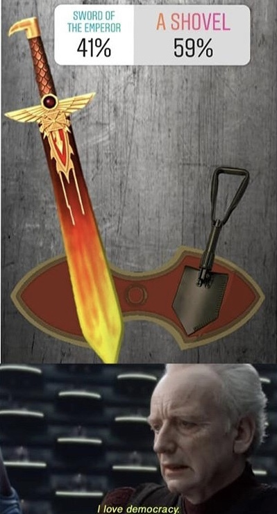 I mean realistically speaking there's only one sword of the Man Emperor but there's more shovels than kreig guardsmen who die in making a charge, plus shovel = love - meme