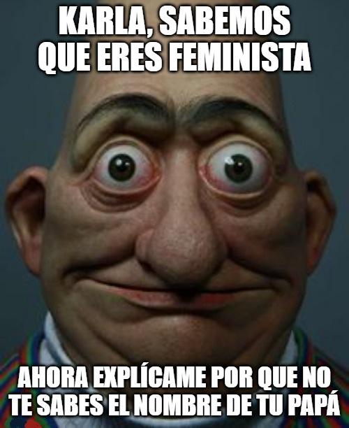 Vamos a ver si alguna feminista se sabe el nombre de su papá - meme