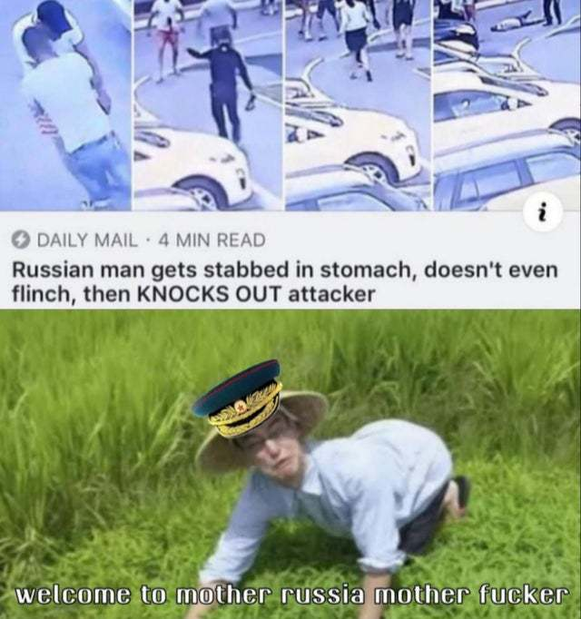 Russian man gets stabbed in stomach then knocks out his attacker - meme