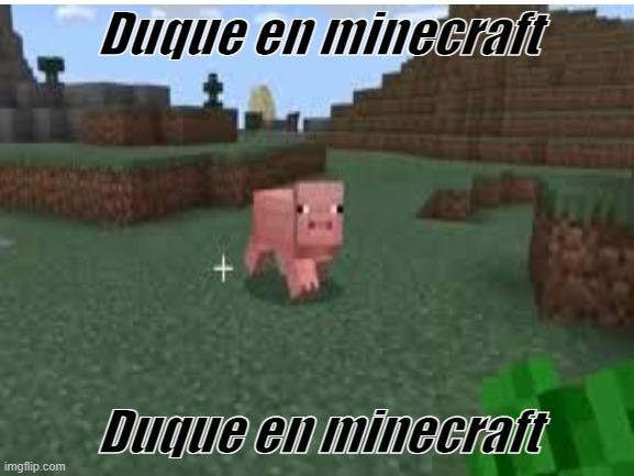 Duque en minecraft :O - meme