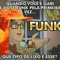 Funk é um lixo . Precisamos de um rival assim como o leão da proerd ou o esqueleto