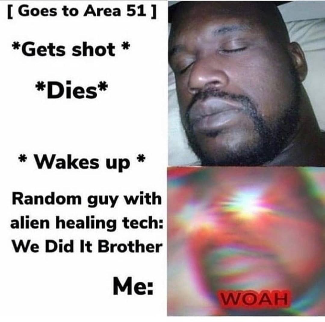 """Si quelqu'un à celui """" me and the boys in area 51 """" qu'il le poste svp - meme"""